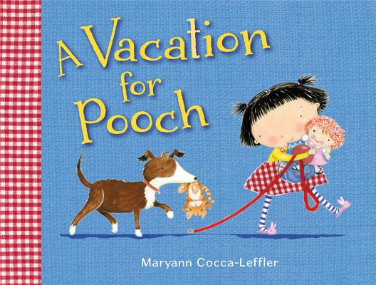 A Vacation for Pooch By Cocca-Leffler, Maryann